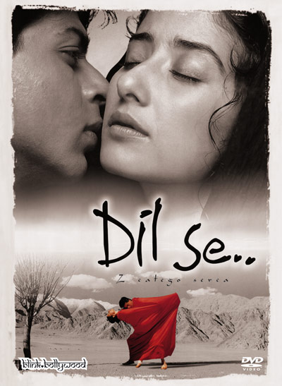 From the Heart / Dil Se best indian films
